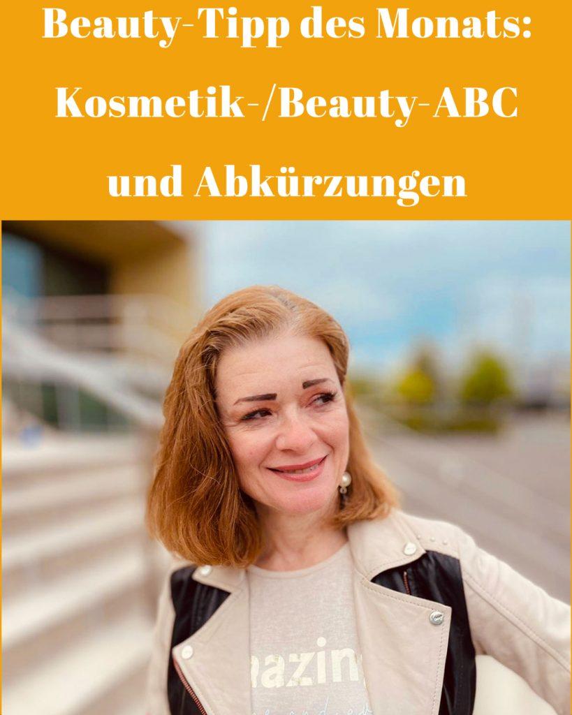 Beauty-Tipp des Monats: Kosmetik-/Beauty-ABC und Abkürzungen - was sie bedeuten